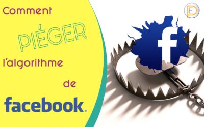 Comment piéger l'algorithme de Facebook