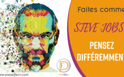 Faites comme Steve Jobs, pensez différemment !